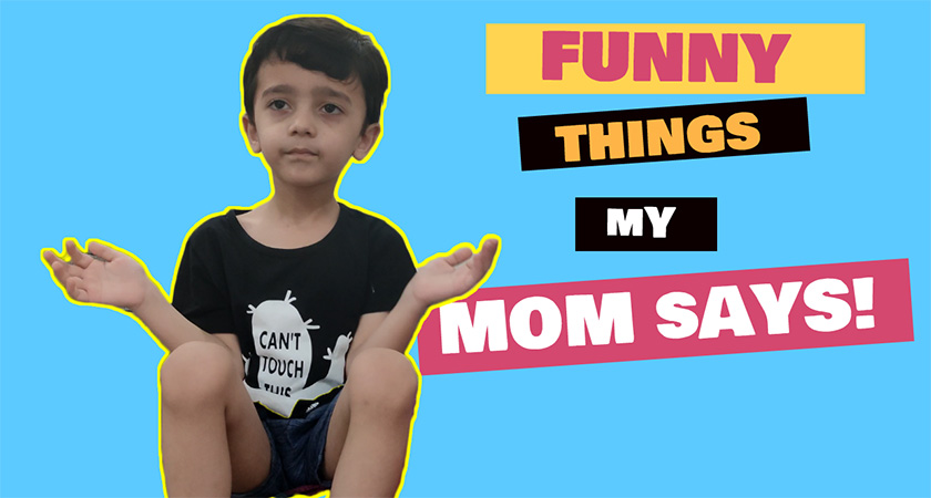 Funny Things My Mom Says